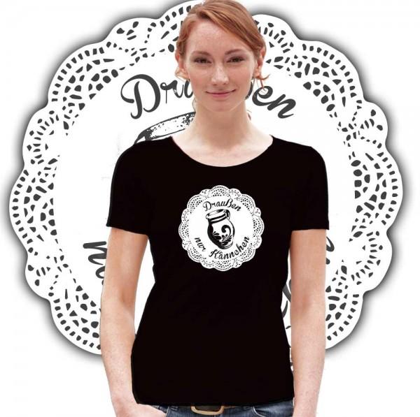 Draußen nur Kännchen - Frauen T-Shirt