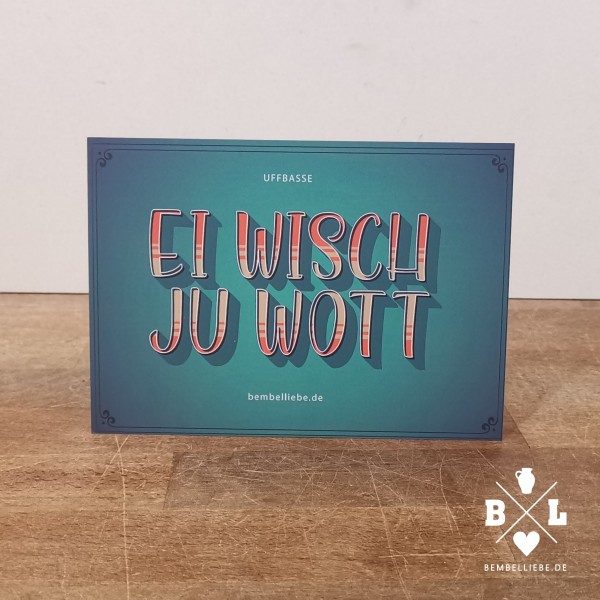 Postkarte - EI WISCH JU WOTT